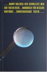 Harry Holzheu: Der schnellste Weg zur freien Rede | Taschenbuch